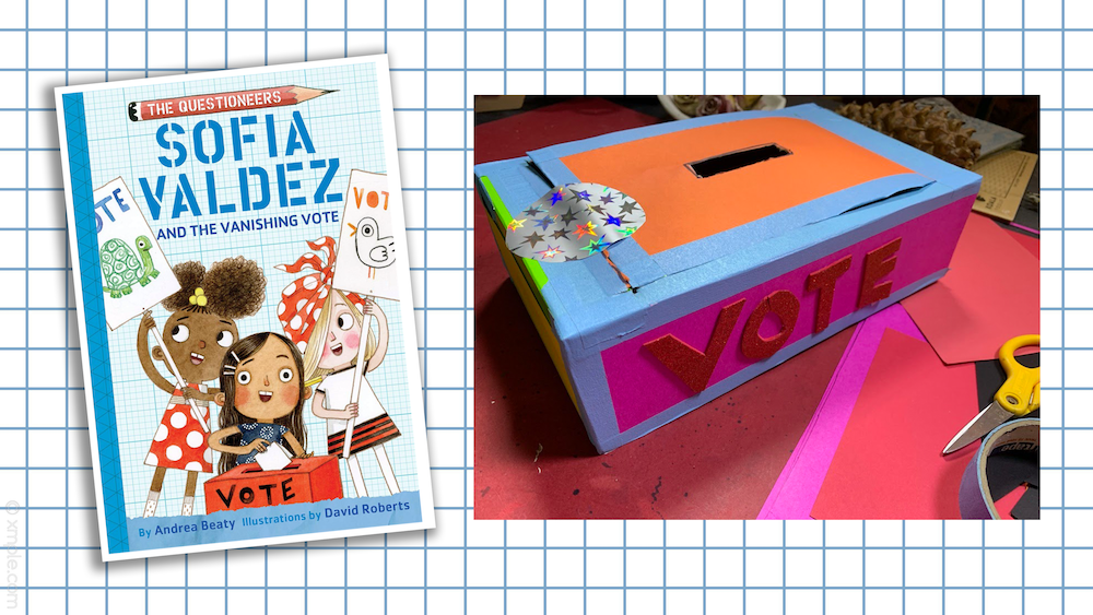 Image of the book Sofia Valdez and Vanishing Vote next to the Ballot Box rDC staff created for this activity guide